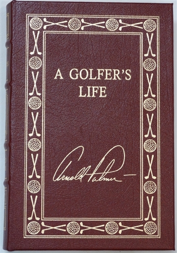 "SIGNED BY ARNOLD PALMER AND JAMES DODSON THE AUTHOR OF ""A GOLFERS LIFE"" - LIMITED EDITION LETHER BOUND BOOK"