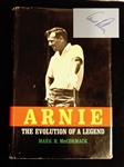 "SIGNED BY ARNOLD PALMER BOOK ""ARNIE"" THE EVOLUTION OF A LEGEND BY MARK H. MCCORMACK"