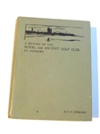 A HISTORY OF THE ROYAL AND ANCIENT GOLF CLUB ST ANDREWS BY H.S.C. EVERARD PUBLISHED 1907