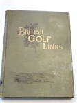 BRITISH GOLF LINKS BY HORACE HUTCHINSON 1897 -A SHORT ACCOUNT OF THE LEADING GOLF LINKS OF THE UNITED KINGDOM