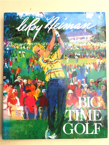 LEROY NEIMAN. BIG-TIME GOLF, SIGNED BY THE ARTIST. 1992 - WITH DUST JACKET