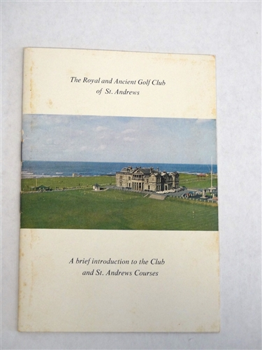 THE ROYAL AND ANCIENT GOLF CLUB OF ST. ANDREWS - A BRIEF INTRODUCTION TO THE CLUB