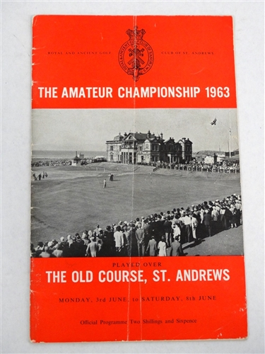 1963 PROGRAM FROM THE AMATEUR CHAMPIONSHIP AT THE OLD COURSE, ST. ANDREWS
