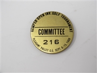 """COMMITTEE"" BADGE #216 FOR KEMPER OPEN INVITATIONAL GOLF TOURNAMENT HELD IN PLEASANT VALLEY CC"