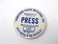 "1963 ""PRESS"" BADGE FOR THUNDERBIRD CLASSIC INVITATIONAL GOLF HELD IN WESTCHESTER CC - ARNOLD PALMER WINNER"