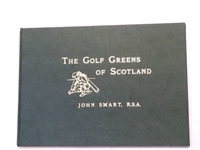 "LIMITED EDITION BOOK  No.83 ""THE GOLF GREENS OF SCOTLAND"" BY JOHN SMART - SIGNED BY THE AUTHOR"