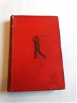 1897 GOLF IN THEORY AND PRACTICE BOOK BY H.S.C. EVERARD WITH TWENTY-TWO ILLUSTRATIONS