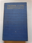 THE BOOK OF THE LINKS, SYMPOSIUM ON GOLF, EDITED BY MARTIN H.F. SUTTON, F.L.S., 1912