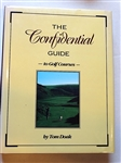 THE CONFIDENTIAL GUIDE TO GOLF COURSES SIGNED BY TOM DOAK, 1ST EDITION, PUBLISHED 1996
