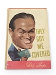 "1941 SIGNED BY BOB HOPE HIS EARLY BIOGRAPHY FIRST EDITION ""THEY GOT ME COVERED"""