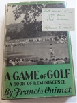 "SIGNED BOOK BY FRANCIS OUIMET, ""A GAME OF GOLF"" -FIRST EDITION, 1932"