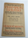 GEORGE W. BELDAM AUTHOR OF GREAT GOLFERS THEIR METHODS AT A GLANCE - 1924