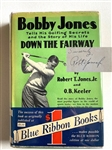 "SIGNED BY BOBBY JONES ""DOWN THE FAIRWAY"" SECOND PRINTING, 1927 WITH PICTORIAL DUST JACKET"