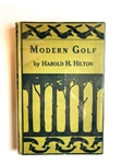 MODERN GOLF BY HAROLD H. HILTON, 1913- VERY IMPORTANT HISTORICAL WORK.