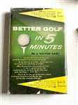 FIRST EDITION 1956 BOOK BETTER GOLF IN 5 MINUTES SIGNED BY THE AUTHOR J. VICTOR EAST