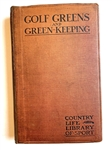 "1906 FIRST ED. GOLF GREENS AND GREEN-KEEPING"" EDITED BY HORACE G. HUTCHINSON"