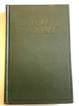 1917 FIRST EDITION BOOK TURF FOR GOLF COURSES BY CHARLES V. PIPER AND RUSSELL A. OAKLEY