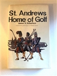 SIGNED BY THE AUTHOR JAMES K. ROBERTSON 1967 BOOK ST. ANDREWS - HOME OF GOLF