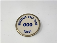 CADDY BADGE FROM RIVERSIDE GOLF CLUB #000,