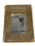 "RARE 1921 BOOK ""PUTTING"" BY JACK WHITE, TAKING THE CLUB BACK FOR THE LONG PUTT"
