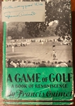 "FRANCIS OUIMET SIGNED BOOK ""A GAME OF GOLF"" WITH DUST JACKET, 1932 FIRST EDITION"