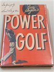 BEN HOGAN SIGNED BOOK, POWER GOLF WITH DUST JACKET- HARD COVER
