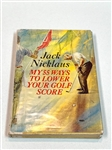 "AUTOGRAPHED BY JACK NICKLAUS HIS BOOK ""MY 55 WAYS TO LOWER YOUR GOLF SCORE"""