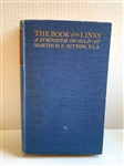 1912 PUBLICATION OF THE BOOK OF THE LINKS BY SIR GEORGE RIDDELL, BERNARD DARWIN, MARTIN SUTTON, H.S. COLT, A.D. HALL.