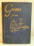 1922 PUBLICATION OF GEMS FROM JUDGE. HUMOR, WIT AND SATIRE FROM THE WORLDS KEENEST WITS.