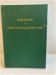 SOME ESSAYS ON GOLF ARCHITECTURE BY H.S. COLT AND C.H. ALISON, LTD. ED.No. 562/ 700