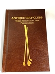 ANTIQUE GOLF CLUBS THEIR RESTORATION AND PRESERVATION, LTD. ED.#145/500 SIGNED BY THE AUTHORS