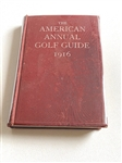 THE AMERICAN ANNUAL GOLF GUIDE AND YEAR BOOK 1916 BY PULVER, P.C. EDITOR